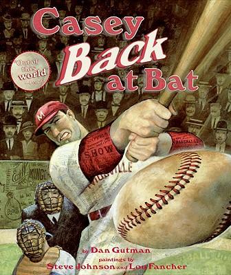 Casey Back at Bat By Gutman, Dan/ Johnson, Steve (ILT)/ Fancher, Lou (ILT)